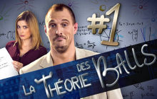 La Théorie des Balls, la nouvelle websérie de Frenchnerd, bientôt au cinéma !