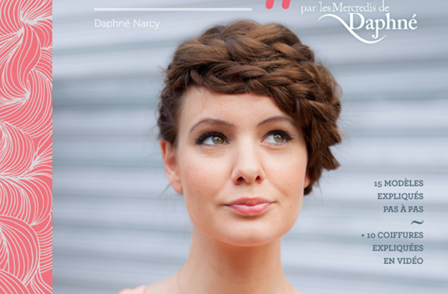 L'Art de se Coiffer, le livre de tutos coiffure des Mercredis de Daphné