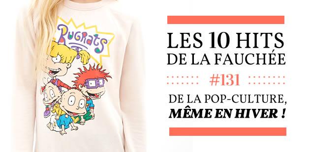 Les 10 Hits de La Fauchée #131 —  De la pop-culture, même en hiver !