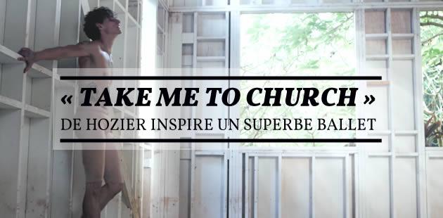 « Take me to church» de Hozier inspire un superbe ballet