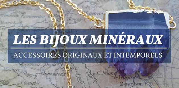 Les bijoux minéraux, accessoires originaux et intemporels