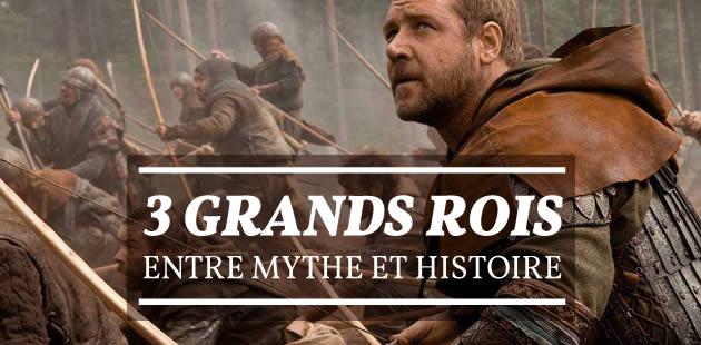 Trois grands rois entre mythe et histoire