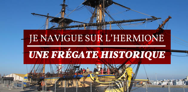 Je navigue sur l'Hermione, une frégate historique — Témoignage