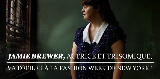 Jamie Brewer, actrice et trisomique, a défilé à la Fashion Week de New York !