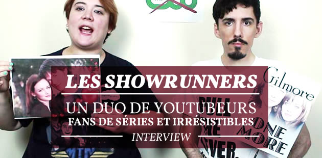 Les ShowRunners, un duo de youtubeurs fans de séries et irrésistibles — Interview