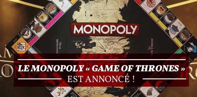 Le Monopoly «Game of Thrones» est annoncé !