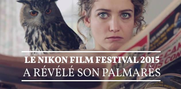 Le Nikon Film Festival 2015 a révélé son palmarès