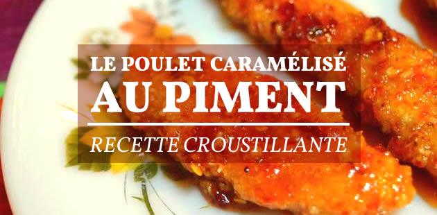 Le poulet caramélisé au piment — Recette croustillante