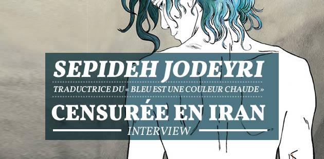 Sepideh Jodeyri, traductrice du «Bleu est une couleur chaude» censurée en Iran — Interview