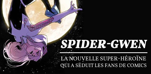 Spider-Gwen, la nouvelle super-héroïne qui a séduit les fans de comics