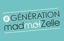 #GénérationmadmoiZelle : viens nous parler de ce qui se passe dans ta tête !