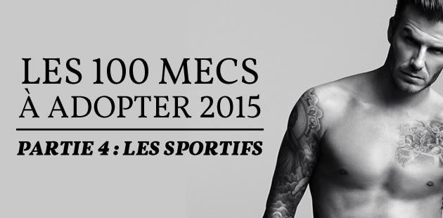 Les 100 mecs à adopter 2015 — Partie 4 : les sportifs