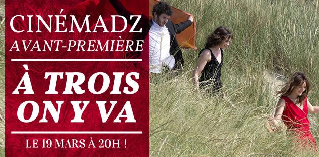 CinémadZ — «À trois on y va » en avant-première le 19 mars, en présence du réalisateur !