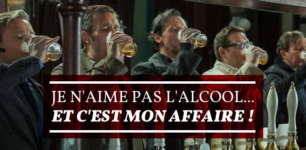 Je n'aime pas l'alcool… et c'est mon affaire !