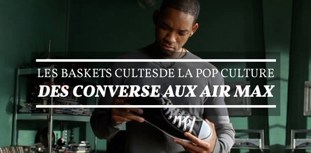 Les baskets cultes de la pop culture, des Converse aux Air Max