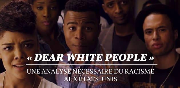 « Dear White People », une analyse nécessaire du racisme aux États-Unis