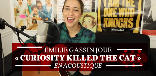 Emilie Gassin joue « Curiosity Killed The Cat » en acoustique