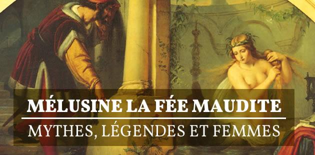 Mélusine la fée maudite — Mythes, légendes et femmes