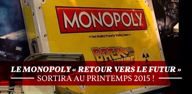 Le Monopoly « Retour vers le Futur » sortira au printemps 2015 !