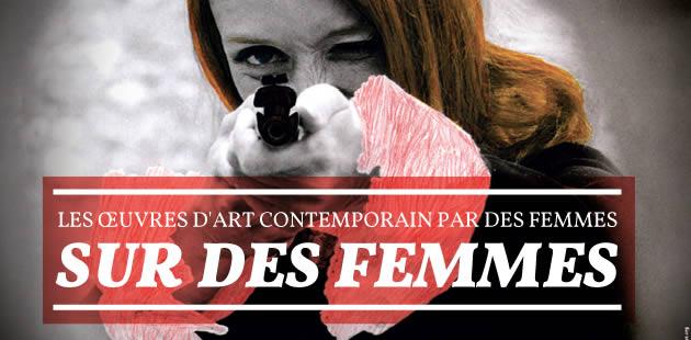 Les œuvres d'art contemporain par des femmes, sur des femmes