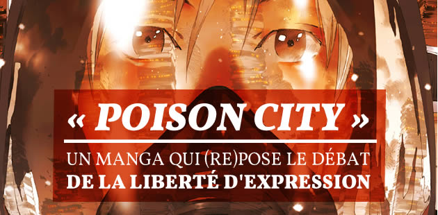 « Poison City », un manga qui (re)pose le débat de la liberté d'expression