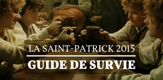 La Saint Patrick 2015 — Guide de survie