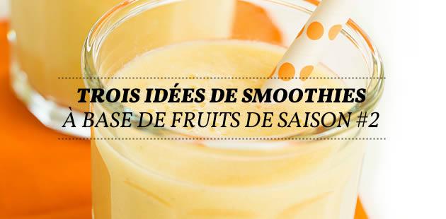 Trois idées de smoothies à base de fruits de saison #2