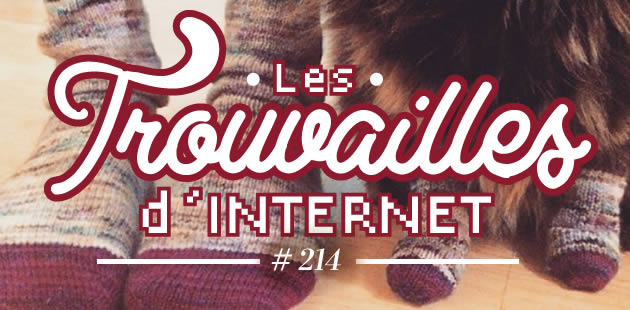 Les trouvailles d'Internet pour bien commencer la semaine #214