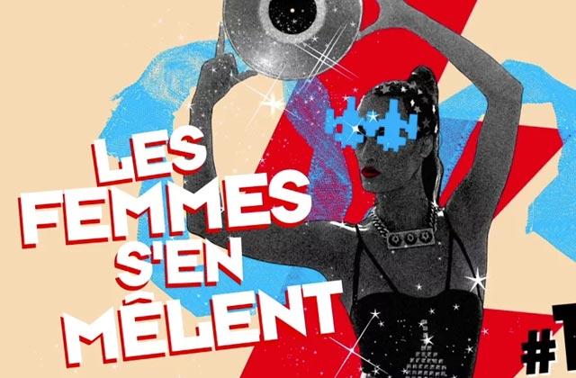 Les Femmes S'en Mêlent édition 2015, le festival de musique dédié aux talents féminins