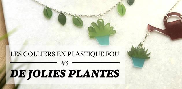 Les colliers en plastique fou #3 — De jolies plantes