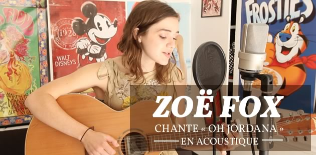 Zoë Fox chante « Oh Jordana » en acoustique
