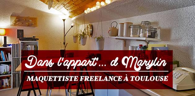 Dans l'appart' de… Marylin, maquettiste freelance à Toulouse