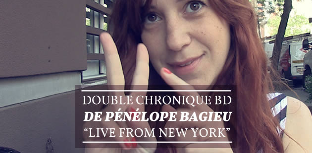 Double chronique BD de Pénélope Bagieu « live from New York » (màj)