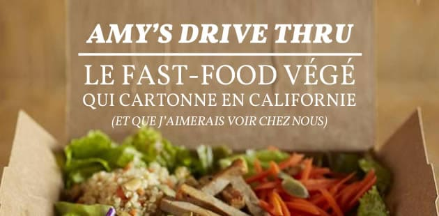 Amy's Drive Thru, le fast-food végé qui cartonne en Californie (et que j'aimerais voir chez nous)