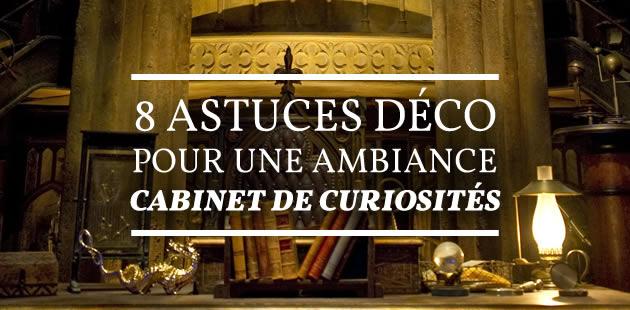 Huit astuces déco pour une ambiance Cabinet de Curiosités
