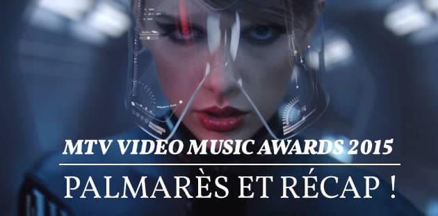 MTV Video Music Awards 2015 — Palmarès et récap!