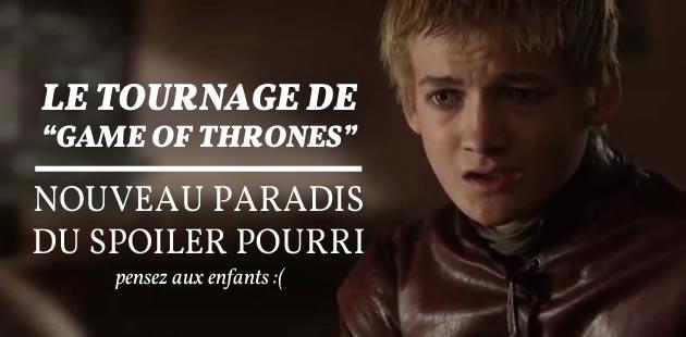Le tournage de « Game of Thrones », nouveau paradis du spoiler pourri