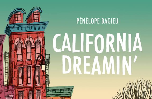 Découvrez «California Dreamin'», la nouvelle BD de Pénélope Bagieu… et rencontrez l'auteure!