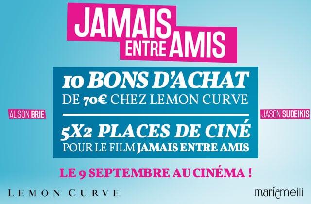 Concours — 5×2 places à gagner pour «Jamais entre amis» et 700€ de bons d'achat chez Lemon Curve !
