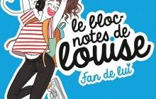 «Le Bloc-notes de Louise : Fan de lui», un roman pour ados rafraîchissant