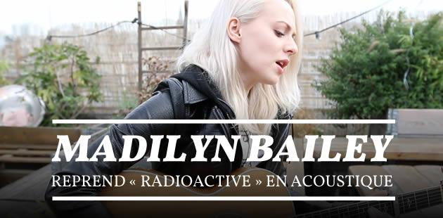Madilyn Bailey reprend «Radioactive» en acoustique
