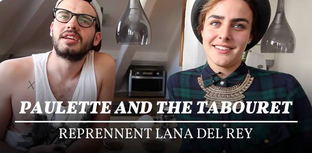 Paulette and the Tabouret reprennent Lana Del Rey (+ un jeu-concours)