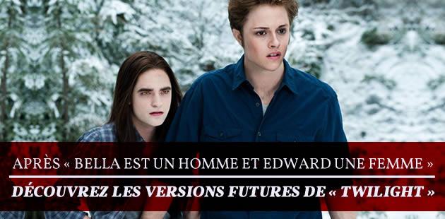 Après «Bella est un homme et Edward une femme», découvrez les versions futures de «Twilight»
