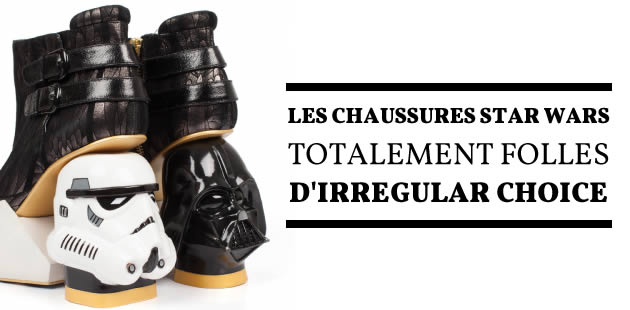 Les chaussures «Star Wars» totalement folles d'Irregular Choice