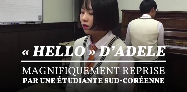 «Hello» d'Adele magnifiquement reprise par une étudiante sud-coréenne