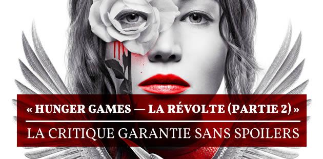 «Hunger Games — La révolte (partie 2)» : la critique garantie sans spoilers