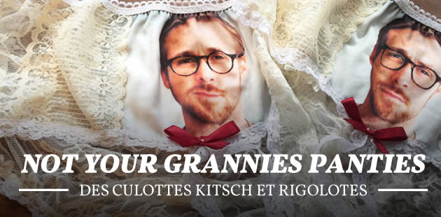 Not Your Grannies Panties, des culottes kitsch et rigolotes