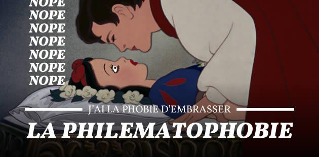 J'ai la phobie d'embrasser, la philematophobie