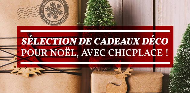 Sélection de cadeaux déco pour Noël 2015, avec ChicPlace !