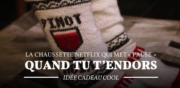 La chaussette Netflix qui met «pause» quand tu t'endors — Idée cadeau cool